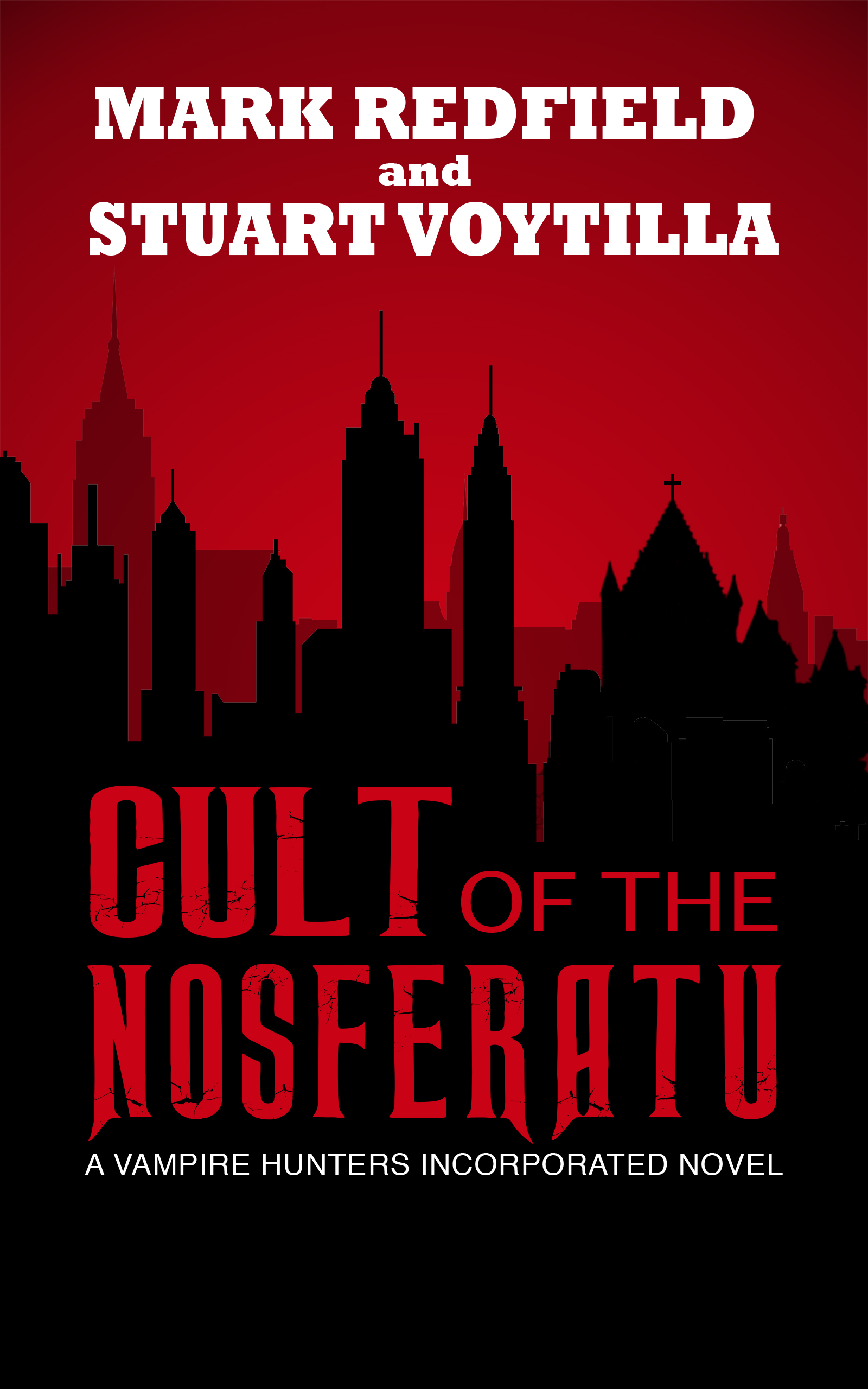 Vampire Hunters Incorporated Book One: The Cult Of The Nosferatu